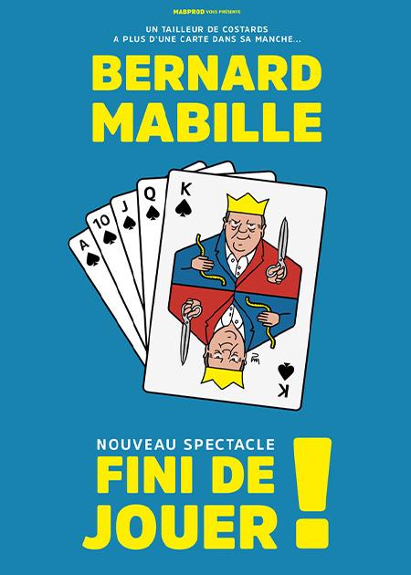 Bernard Mabille – Fini de jouer !
